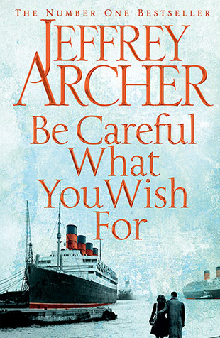 Be Careful What You Wish For, by Jeffrey Archer - UK edition