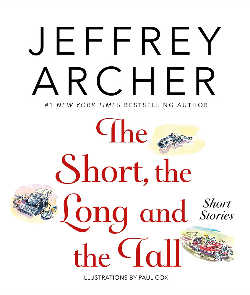 The Short, The Long, and The Tall, by Jeffrey Archer - UK edition